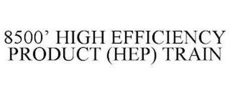 8500' HIGH EFFICIENCY PRODUCT (HEP) TRAIN
