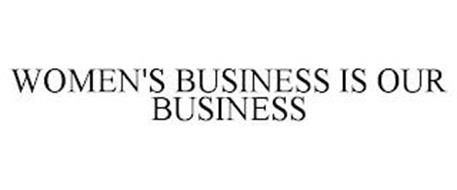 WOMEN'S BUSINESS IS OUR BUSINESS