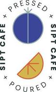 SIPT CAFE X PRESSED X SIPT CAFE X POURED X