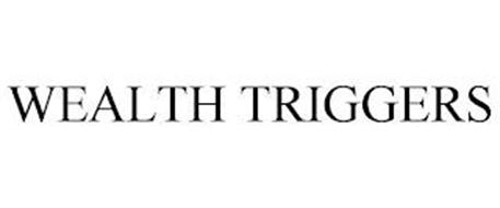 WEALTH TRIGGERS