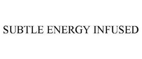SUBTLE ENERGY INFUSED