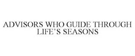 ADVISORS WHO GUIDE THROUGH LIFE'S SEASONS