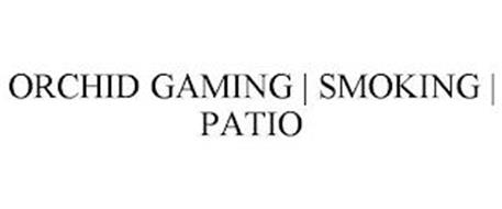 ORCHID GAMING | SMOKING | PATIO