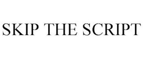 SKIP THE SCRIPT