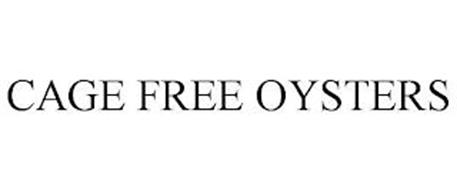 CAGE FREE OYSTERS