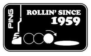 PING ROLLIN' SINCE 1959