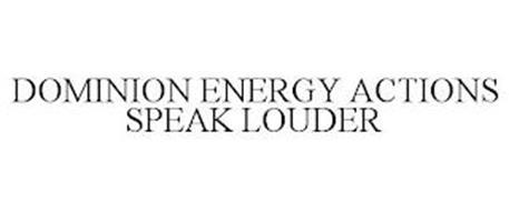 DOMINION ENERGY ACTIONS SPEAK LOUDER