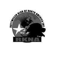 ROTTWEILER KLUB OF NORTH AMERICA INC. RKNA
