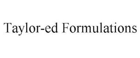 TAYLOR-ED FORMULATIONS