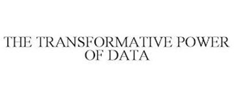 THE TRANSFORMATIVE POWER OF DATA