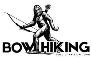 BOW HIKING FULL DRAW FILM TOUR