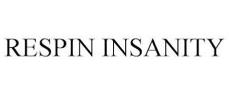 RESPIN INSANITY