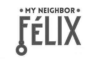 MY NEIGHBOR FÉLIX