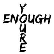 YOURE ENOUGH