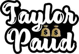 TAYLOR PAIID
