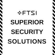 FTSI SUPERIOR SECURITY SOLUTIONS