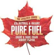 THE ATHELETE'S CHOICE ALL NATURAL & ORGANIC PURE FUEL GRADE A DARK COLOR ROBUST TASTE