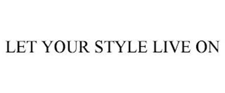 LET YOUR STYLE LIVE ON