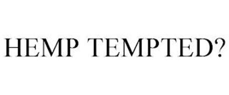 HEMP TEMPTED?