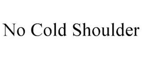 NO COLD SHOULDER