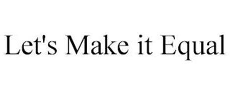 LET'S MAKE IT EQUAL