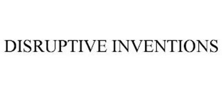 DISRUPTIVE INVENTIONS