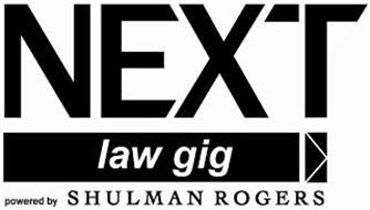 NEXT LAW GIG POWERED BY SHULMAN ROGERS