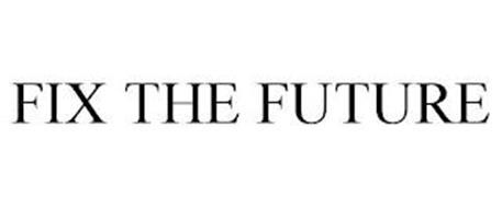 FIX THE FUTURE
