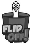FLIP OFF!