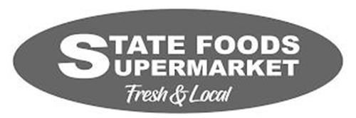 STATE FOODS SUPERMARKET FRESH & LOCAL