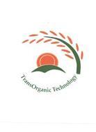 TRANSORGANIC TECHNOLOGY