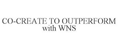 CO-CREATE TO OUTPERFORM WITH WNS