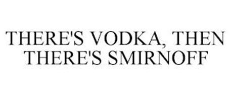 THERE'S VODKA, THEN THERE'S SMIRNOFF