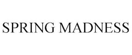 SPRING MADNESS