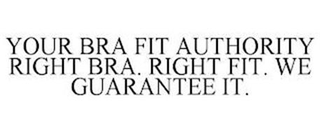 YOUR BRA FIT AUTHORITY RIGHT BRA. RIGHT FIT. WE GUARANTEE IT.