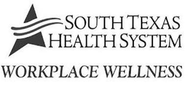 SOUTH TEXAS HEALTH SYSTEM WORKPLACE WELLNESS