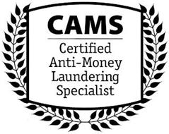 CAMS CERTIFIED ANTI-MONEY LAUNDERING SPECIALIST