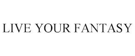LIVE YOUR FANTASY