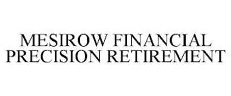 MESIROW FINANCIAL PRECISION RETIREMENT