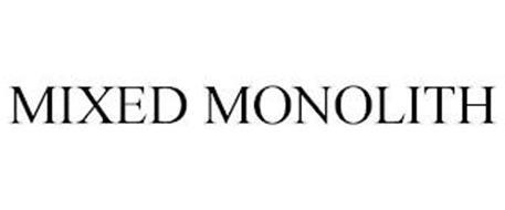 MIXED MONOLITH