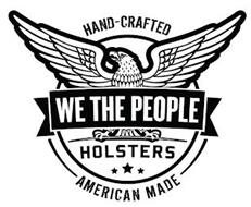 WE THE PEOPLE HOLSTERS HAND-CRAFTED AMERICAN MADE
