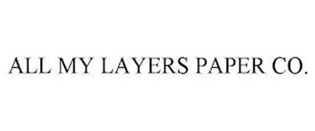 ALL MY LAYERS PAPER CO.