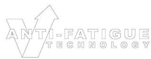 ANTI-FATIGUE TECHNOLOGY