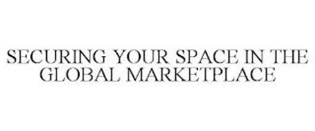 SECURING YOUR SPACE IN THE GLOBAL MARKETPLACE