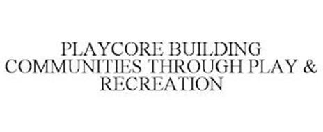 PLAYCORE BUILDING COMMUNITIES THROUGH PLAY & RECREATION
