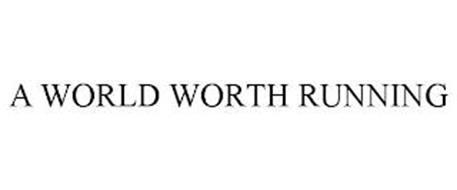 A WORLD WORTH RUNNING