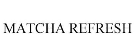 MATCHA REFRESH