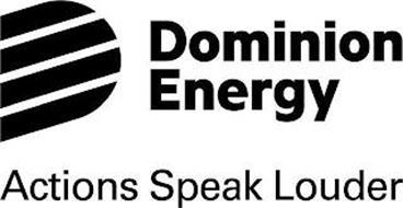 D DOMINION ENERGY ACTIONS SPEAK LOUDER