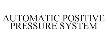 AUTOMATIC POSITIVE PRESSURE SYSTEM