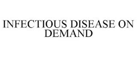 INFECTIOUS DISEASE ON DEMAND